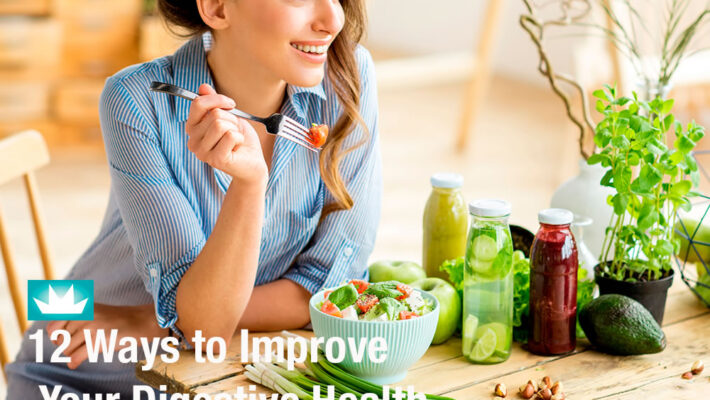 12 Ways to Improve Your Digestive Health