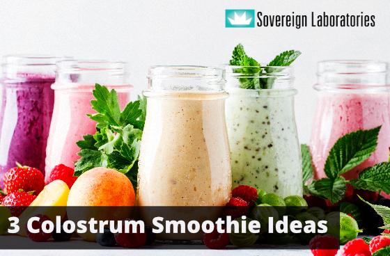 3 Colostrum Smoothie Recipes That Taste Great