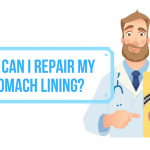 How Can I Repair My Stomach Lining