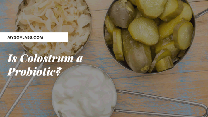 Is Colostrum a Probiotic?